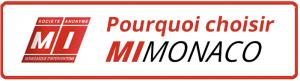 Pourquoi choisir MI Monaco